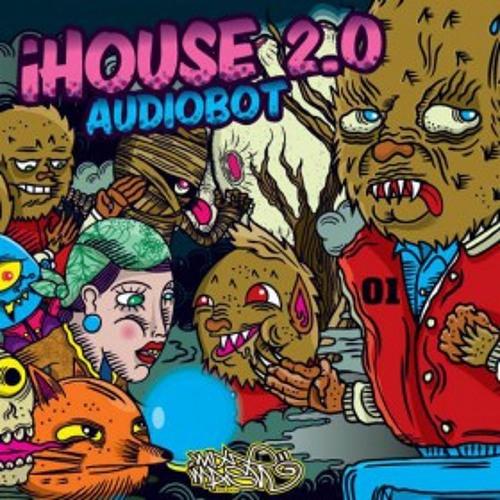 Audiobot - iHouse 2.0 (Original Mix)