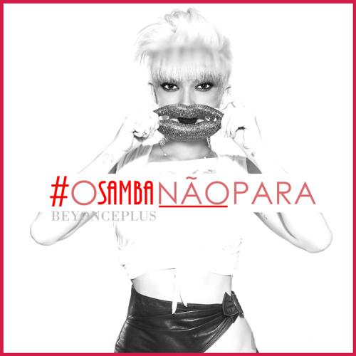 #OSambaNãoPara