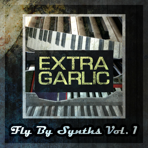 Extra Garlic - Fly By Synths Vol. 1 (beat tape)