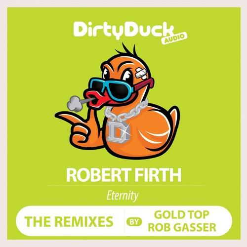Robert Firth - Eternity (Gold Top Remix)