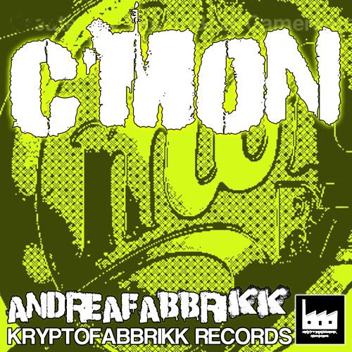 C'MON -ANDREAFABBRIKK (ORIGINAL MIX) KRYPTOFABBRIKK RECORDS N 25