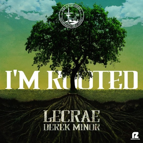 Lecrae -  I'm Rooted (feat. Derek Minor)