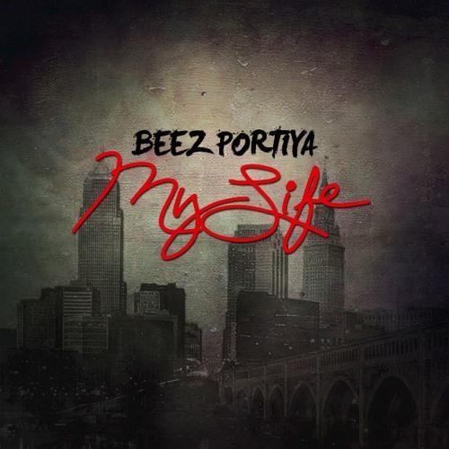 Beez Portiya - My Life