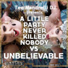A little unbelievable party never kill nobody - (Teo Mandrelli mashup)