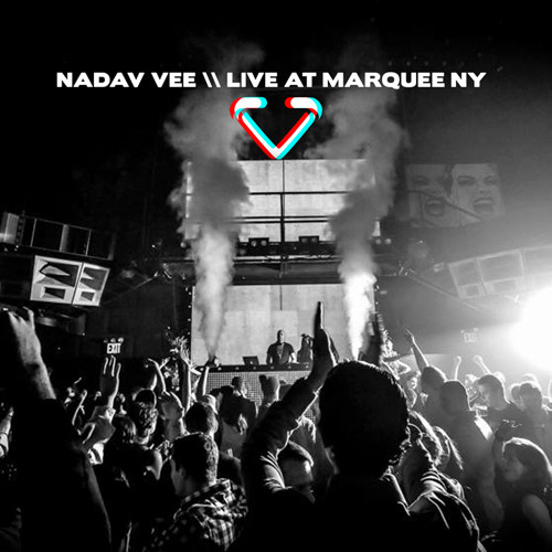 Nadav Vee \\ Marquee New York \\ May 2013