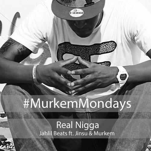 Jahlil Beats - Real Nigga ft. Jinsu & Murkem