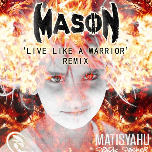 Matisyahu - Live Like A Warrior (Mason Rmx)