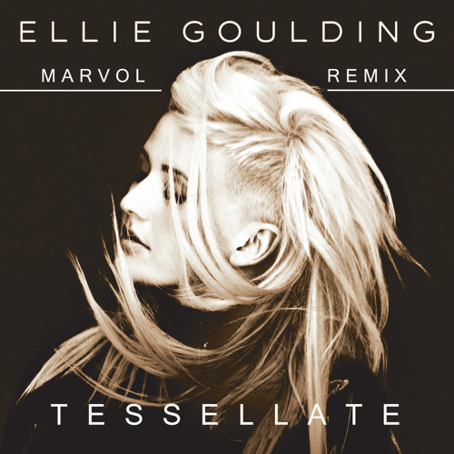 Ellie Goulding - Tessellate (Marvol Remix)