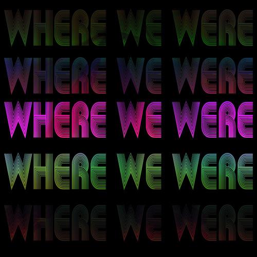 Where We Were