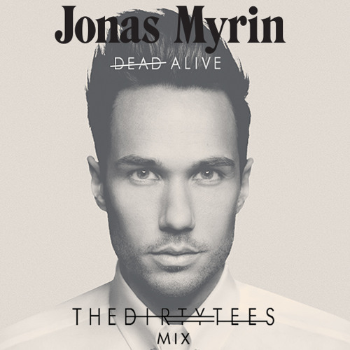 Dead Alive (The Dirty Tees Mix) by Jonas Myrin - House.NET Premiere