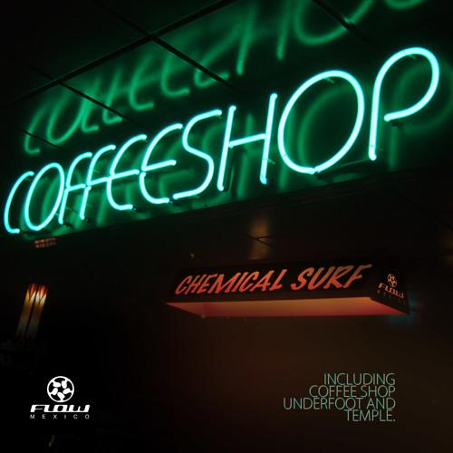 Chemical Surf - Coffee Shop (Original Mix) by Flow México Records!