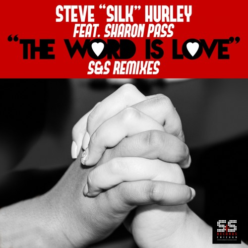 Steve Silk Hurley, Sharon Pass - The Word Is Love (Alfred Azzetto Classic Re-Work Remix)