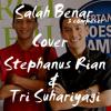 3 composer - Salah Benar cover @StephanusRian & @beeyagii