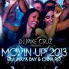 FREE DOWNLOAD --- Dj Mike Cruz feat. Inaya Day & China Ro - Movin' Up 2013 (Xavier Santos Remix)