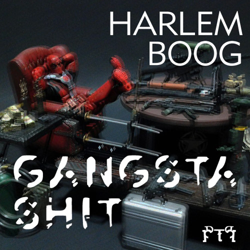 Harlem Boog - Gangsta Shit (Prod. MONEYDVNCE)