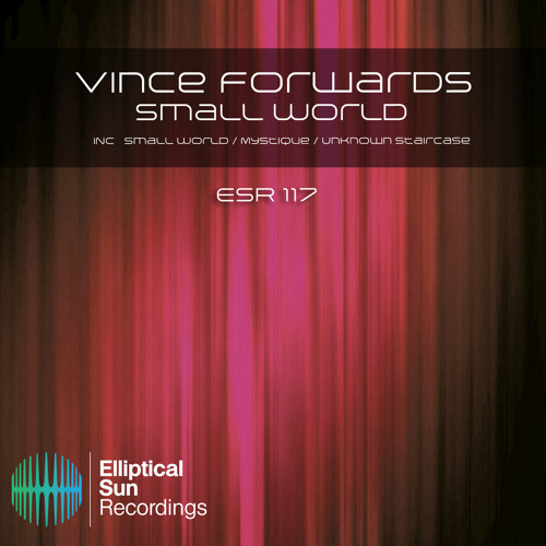 Vince Forwards - Small World (Original Mix)