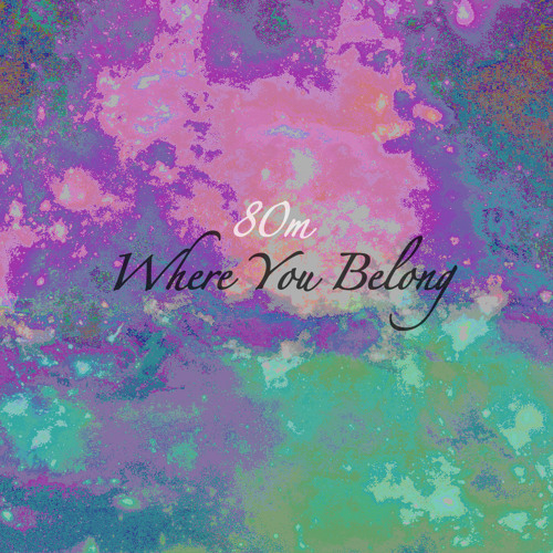 80m - Where You Belong