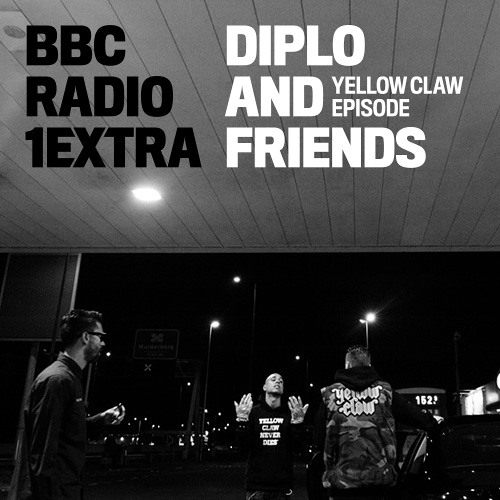 Diplo & Friends on BBC Radio 1Extra - Yellow Claw *FREE DOWNLOAD*