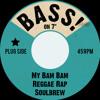 My Bam Bam - Run DMC Vs Chaka Demus & Pliers inna Soulbrew style