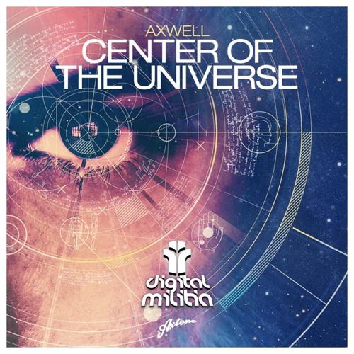 Axwell - Center of Universe (Digital Militia Unofficial Remix)