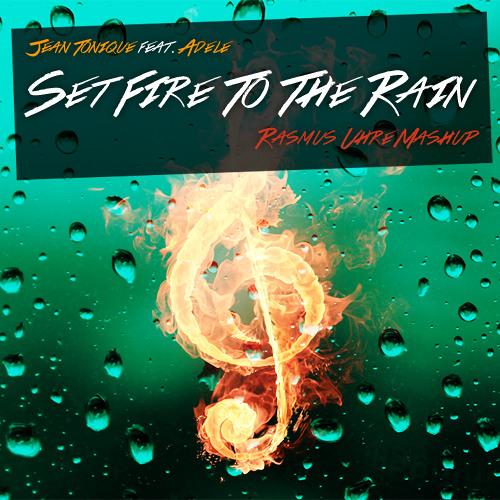 Jean Tonique feat. Adele - Set Fire To The Rain (Rasmus Uhre Mashup)
