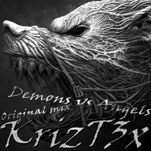 KrizT3x - Demons vs Angels (Original mix) [FREE DOWNLOAD]