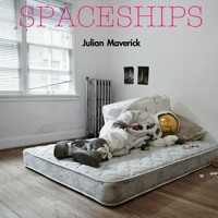 Julian Maverick - Spaceships