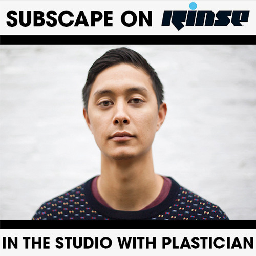 Subscape on Plastician's show - Rinse FM - 14th June 2013