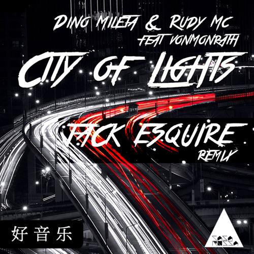 OUT NOW /// Dino Mileta & Rudy Mc ft. vonMonrath - City of Lights (Jack Esquire Remix) [CASA ROSSA]