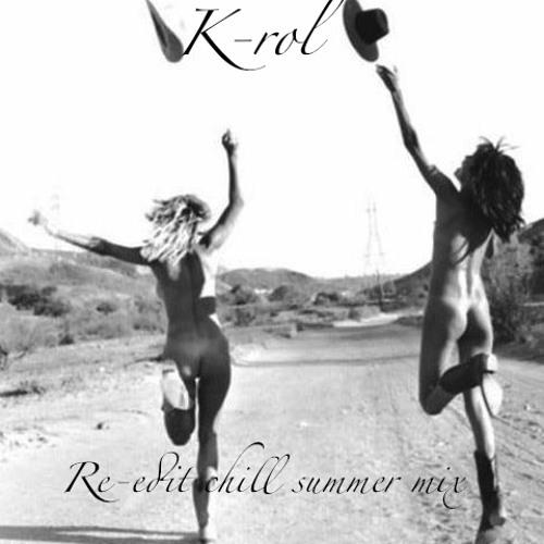 K-rol Re-edit Chill Summer Mix 2013