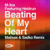 Beating of My Heart M-3ox ft. Heidrun - (Matisse & Sadko Remix) Radio Edit