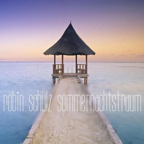 Robin Schulz - Sommernachtstraum [DJ-Mix]