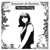 ROXANNE DE BASTION - The Real Thing