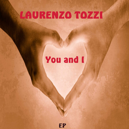 Laurenzo Tozzi  - You and I (Radio Edit)