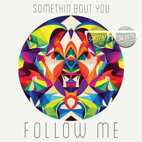 Somethin' Bout You (Satin Jackets Remix)