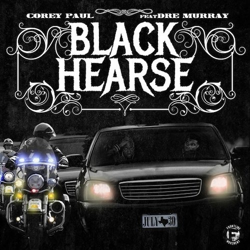 "Corey Paul ""Black Hearse (feat. Dre Murray)"""