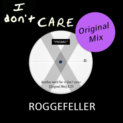 Roggefeller- Another word for 'I don't care' (Original Mix)