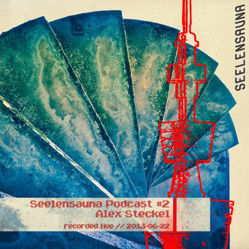Seelensauna Podcast #2 - mixed by Alex Steckel