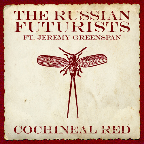 The Russian Futurists – Cochineal Red feat. Jeremy Greenspan [Listen/Download] MP3