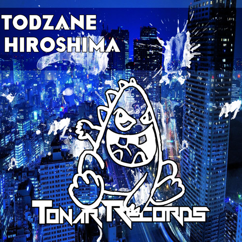 TodZane - Hiroshima (Original Mix)