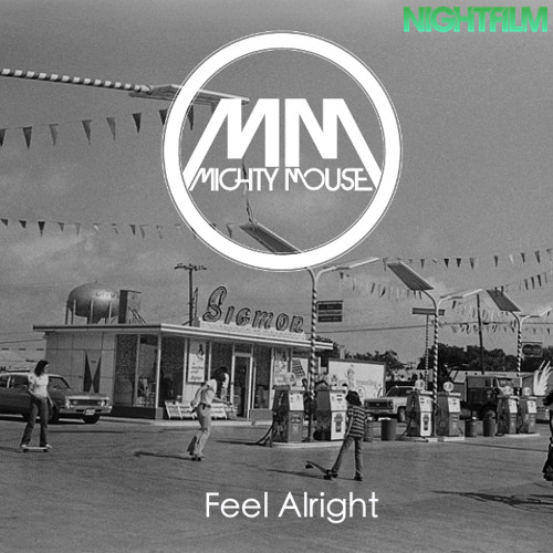 Mighty Mouse - Feel Alright [FREE DOWNLOAD]