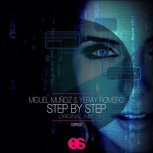 Miguel Muñoz, Yeray Romero - Step by step (Original Mix) @ NOW AVALIABLE ON BEATPORT