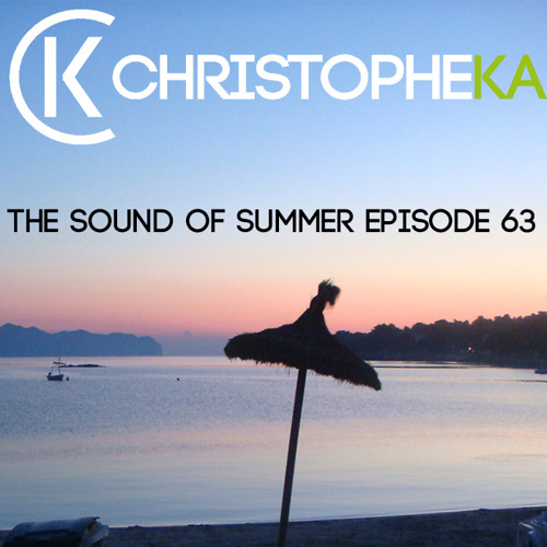 Christophe Ka - The Sound Of Summer (Episode 63)
