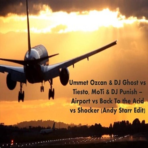 Airport vs Back To the Acid vs Shocker (Andy Starr Edit) *FREE*