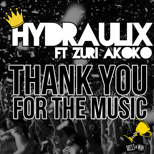 Hydraulix ft. Zuri Akoko   - Thank You For The Music (Notixx Remix) OUT 6/28