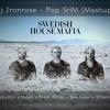 Dj Ironrose - Pop SHM (Mashup)