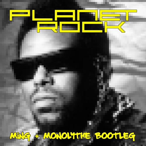 Afrika Bambaataa - Planet Rock (MING+Monolythe Bootleg) FREE DOWNLOAD