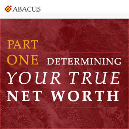 Determining Your True Net Worth, Part 1