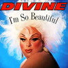 DIVINE -  I'm So Beautiful [ Divine Mix  1984 ] mc.
