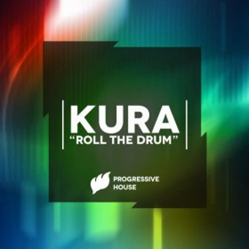 Kura - Roll The Drum (Original Mix)